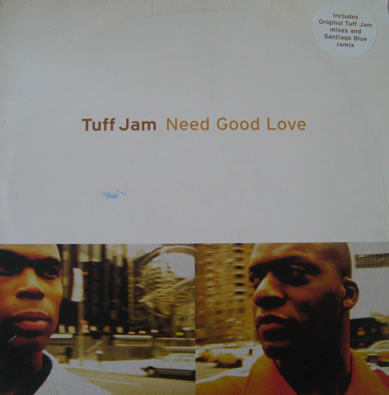 Tuff Jam - Need Good Love 12 inch vinyl