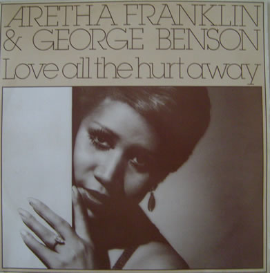 Aretha Franklin & George Benson - Love All The Hurt Away 12 inch vinyl