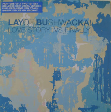 Layo & Bushwacka! - Love Story (vs. Finally)Part 1 of 2 12 Inch Vinyl