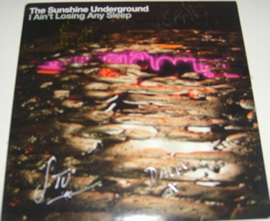 The Sunshine Underground - I Ain't Losing Any Sleep 7 Inch Signed Vinyl