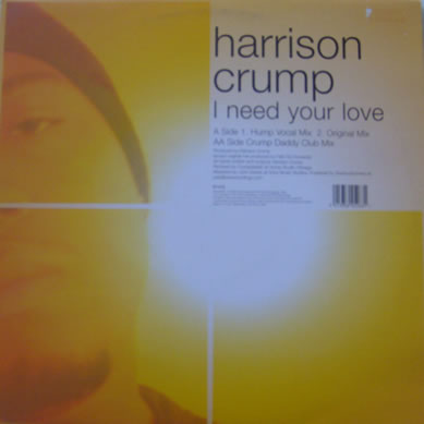Harrison Crump - I Need Your Love 12 Inch Vinyl