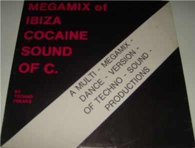 Techno Freaks - The Mega Mix Of Ibiza Cocaine Sound Of C 12 Inch Vinyl