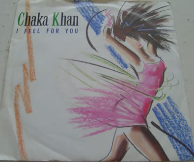 Chaka Khan - I Feel For You 7 inch vinyl