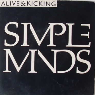 Simple Minds - Alive And Kicking 7 Inch Vinyl