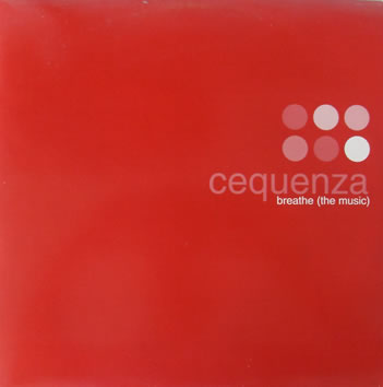 Cequenza - Breathe (The Music) 12 inch vinyl