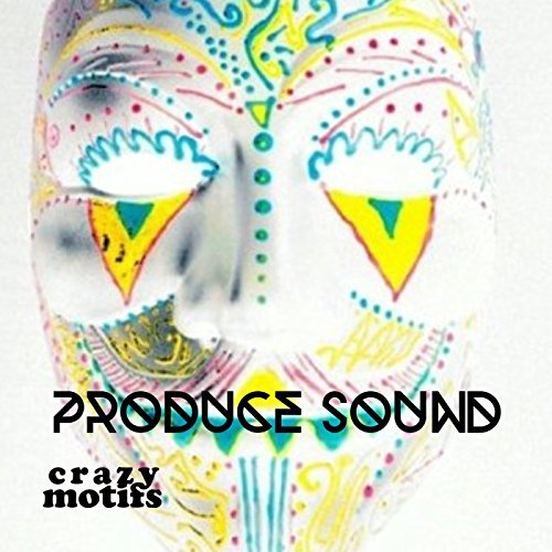 Crazy Motifs - Produce Sound