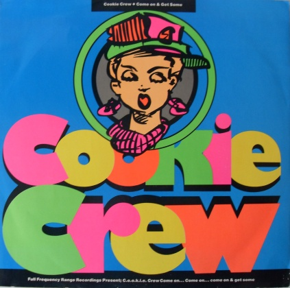 Cookie Crew - Come On And Get Some 12 inch vinyl