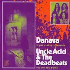 Danava / Uncle Acid And The Deadbeats – White Nights Of Murder / I'll Cut You Down 7 inch Vinyl