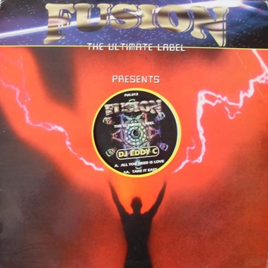 Fusion The Ultimate Label - DJ Eddy C - All You Need Is Love 12 Inch Vinyl