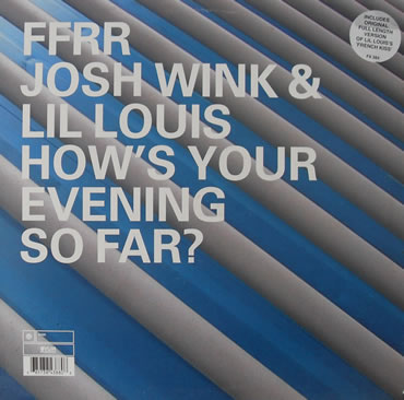 Josh Wink & Lil Louis - How's Your Evening So Far? 12 inch vinyl