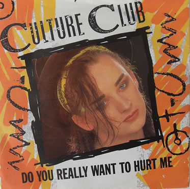 Culture Club - Do You Really Want To Hurt Me 7 inch vinyl