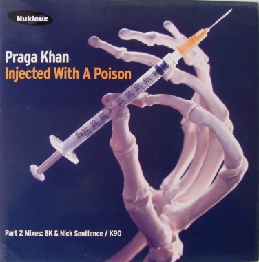 Praga Khan - Injected With A Poison 12 inch vinyl