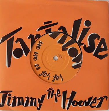 Jimmy The Hoover - Tantalise (Wo Wo Ee Yeh Yeh) 7 inch vinyl
