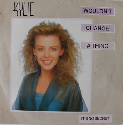 Kylie Minogue - Wouldn't Change A Thing 7 inch vinyl
