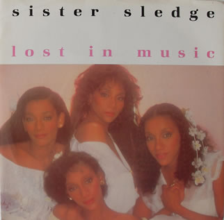 Sister Sledge - Lost In Music 7 inch vinyl