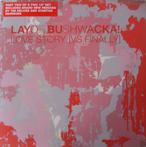 Layo And Bushwacka - Love Story 12 inch vinyl