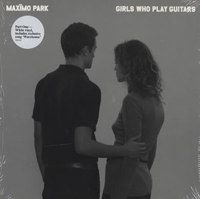 Maximo Park - Girls Who Play Guitar 7 Inch Vinyl