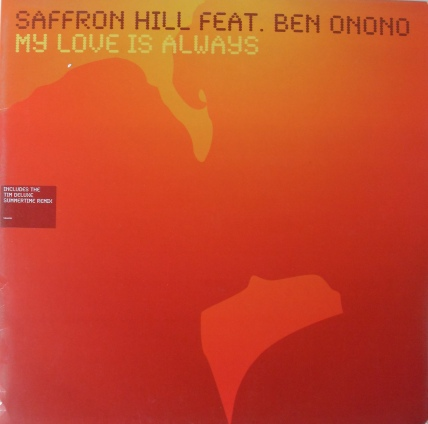 Saffron Hill Feat Ben Onono - My Love Is Always 12 Inch Vinyl