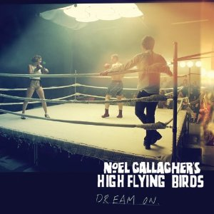 Noel Gallaghers High Flying Birds - Dream On 12 Inch Vinyl