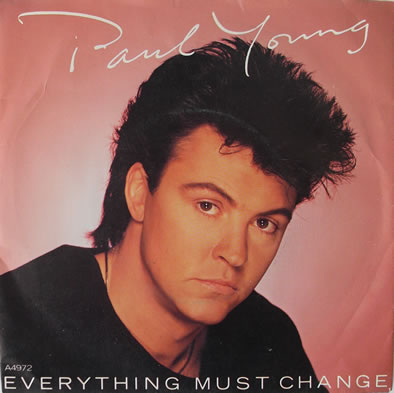 Paul Young – Everything Must Change 7 inch vinyl