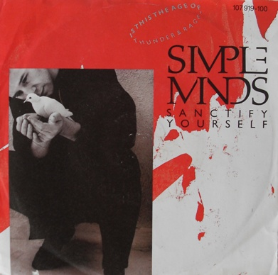 Simple Minds – Sanctify Yourself 7 Inch Vinyl