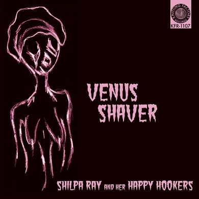 Shilpa Ray & Her Happy Hookers - Venus Shaver 7 Inch Vinyl