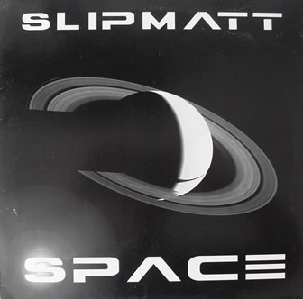 Slipmatt - Space 12 inch vinyl