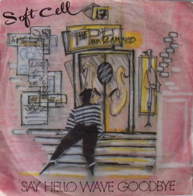 Soft Cell - Say Hello Wave Goodbye 7 inch vinyl