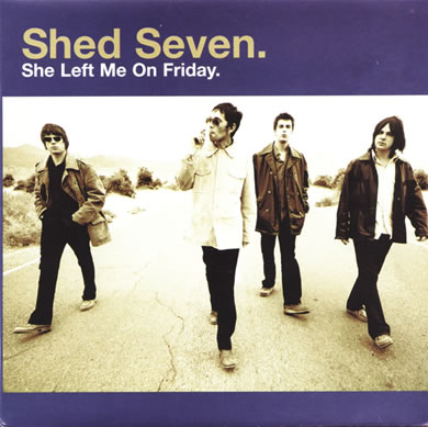 Shed Seven - She Left Me On Friday 7 Inch Vinyl
