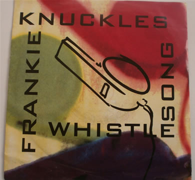 Frankie Knuckles - Whistle Song 7 Inch Vinyl