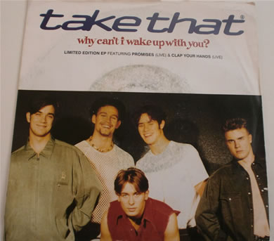 Take That - Why Cant I Wake Up With You 7 inch vinyl