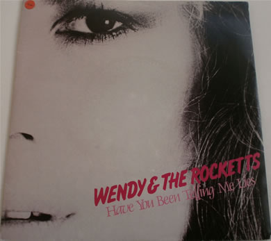 Wendy & The Rocketts - Have You Been Telling Me Lies /How Come You Still Hanging Around 7 inch vinyl