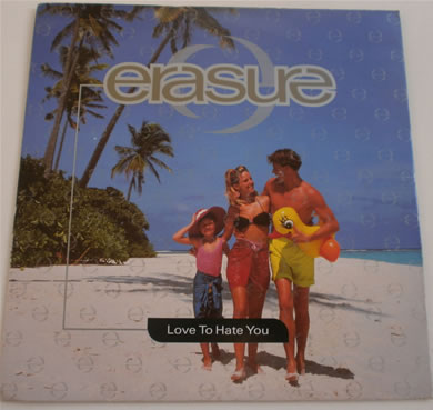 Erasure - Love To Hate You 7 inch vinyl