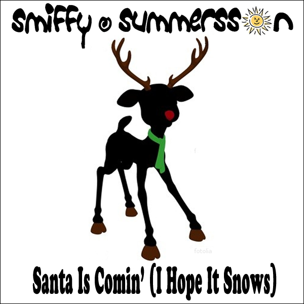 Smiffy Summersson - Santa Is Comin' (I Hope It Snows)