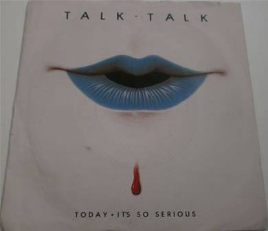 Talk Talk - Its So Serious / Today EMI 5314 7 Inch Vinyl