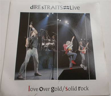 Dire Straits - Love Over Gold / Solid Rock Live 7 Inch Vinyl