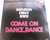 Saturday Night Band - Come on Dance, Dance 12 inch vinyl