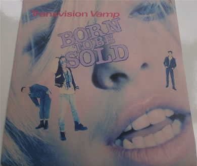 Transvision Vamp - Born To Be Sold 7 inch vinyl