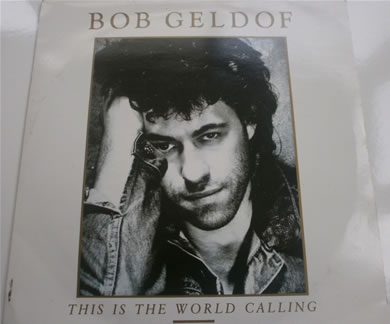 Bob Geldof - This Is The World Calling 7 inch vinyl