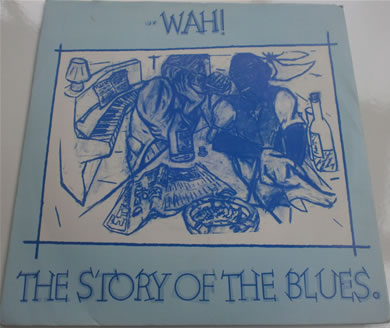 Wah - Story Of The Blues 7 inch vinyl