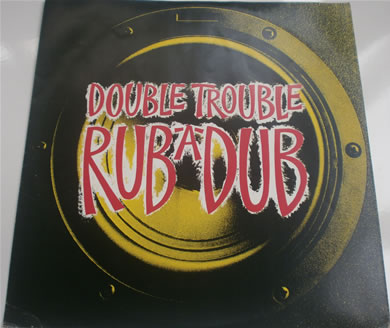 Double Trouble - Rub-A-Dub/ Dread At The Controls 1991 12 Inch Vinyl