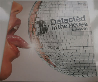 Defected in The House - Eivissa '04 double vinyl pack 12 Inch Vinyl