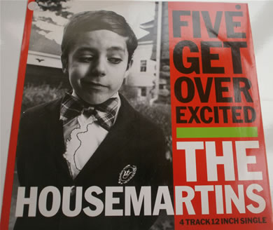 The House Martins - Five Get Over Excited 12 inch vinyl