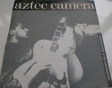 Aztec Camera - Working in a Goldmine 7 inch vinyl
